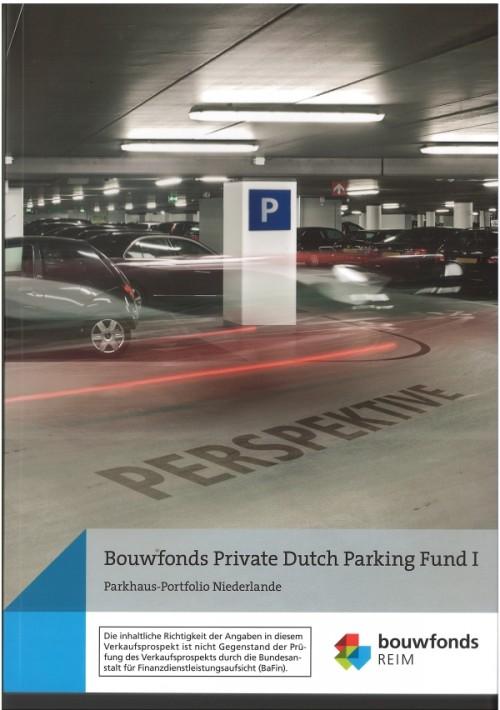 Verkaufsprospekt Bouwfonds Private Dutch Parking Fund I von BaFin gebilligt